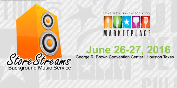 StoreStreams Digital Signage & Commercial Background Music Solution at Texas Restaurant Association Show